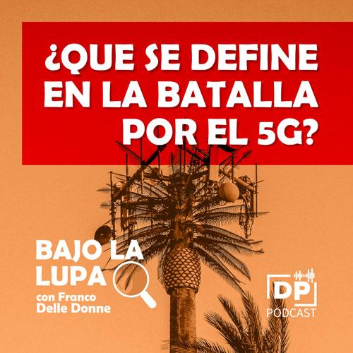¿Qué se define en la batalla por el 5G?