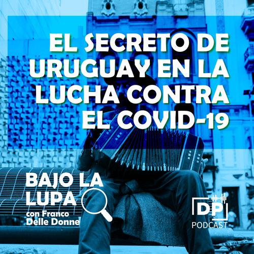 El secreto de Uruguay en la lucha contra el Covid-19